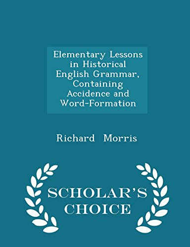 Elementary Lessons in Historical English Grammar, Containing Accidence and Word-Formation - Scholar's Choice Edition