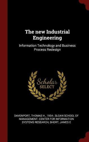 The new Industrial Engineering: Information Technology and Business Process Redesign
