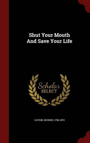 Shut Your Mouth And Save Your Life