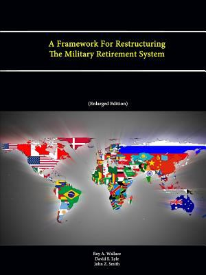 Framework for Restructuring the Military Retirement System