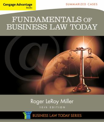 Cengage Advantage Books: Fundamentals of Business Law Today: Summarized Cases (Miller Business Law Today Family)