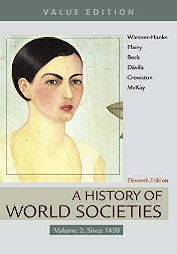 A History of World Societies, Value Edition, Volume 2: Since 1450