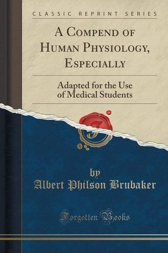 A Compend of Human Physiology, Especially: Adapted for the Use of Medical Students (Classic Reprint)
