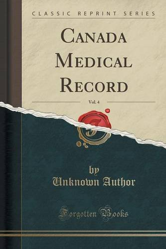 Canada Medical Record, Vol. 4 (Classic Reprint)