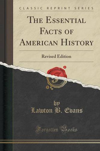 The Essential Facts of American History: Revised Edition (Classic Reprint)