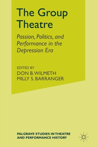 The Group Theatre: Passion, Politics, and Performance in the Depression Era (Palgrave Studies in Theatre and Performance History)