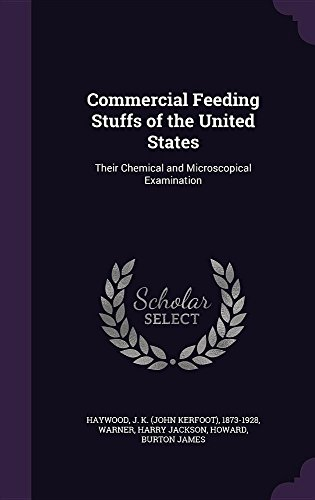 Commercial Feeding Stuffs of the United States: Their Chemical and Microscopical Examination