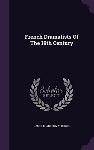 French Dramatists of the 19th Century