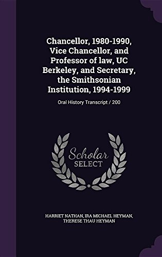 Chancellor, 1980-1990, Vice Chancellor, and Professor of Law, Uc Berkeley, and Secretary, the Smithsonian Institution, 1994-1999: Oral History Transcript / 200