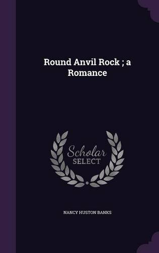 Round Anvil Rock; A Romance
