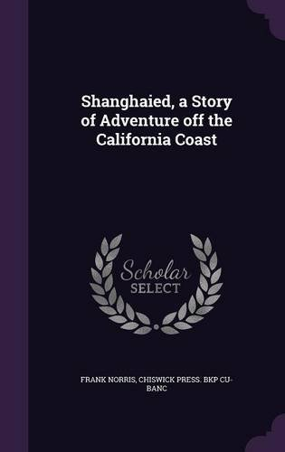 Shanghaied, a Story of Adventure Off the California Coast