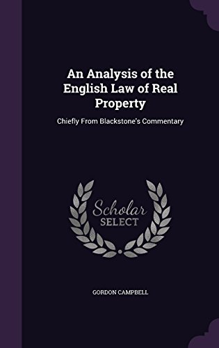 An Analysis of the English Law of Real Property: Chiefly from Blackstone's Commentary