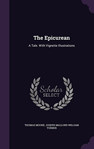 The Epicurean: A Tale. with Vignette Illustrations