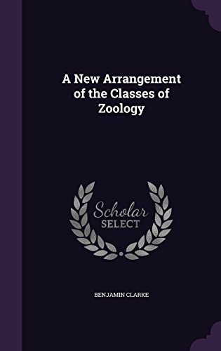 A New Arrangement of the Classes of Zoology