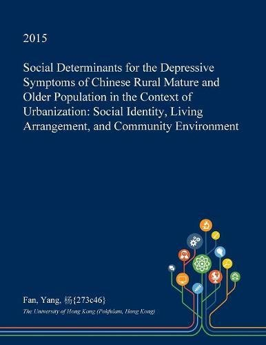 Social Determinants for the Depressive Symptoms of Chinese Rural Mature and Older Population in the Context of Urbanization: Social Identity, Living Arrangement, and Community Environment