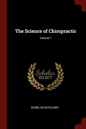 The Science of Chiropractic; Volume 1