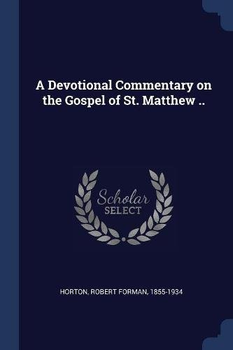 A Devotional Commentary on the Gospel of St. Matthew ..