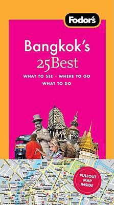 Fodor's Bangkok's 25 Best, 5th Edition