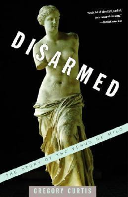 Disarmed The Story of the Venus De Milo