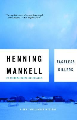Faceless Killers A Kurt Wallander Mystery