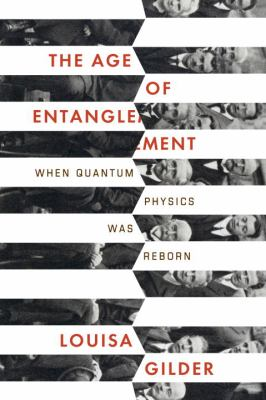 Age of Entanglement: When Quantum Physics Was Reborn