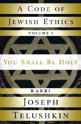 Code of Jewish Ethics You Shall Be Holy