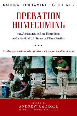 Operation Homecoming Iraq, Afghanistan, And the Home Front, in the Words of U.S. Troops And Their Families