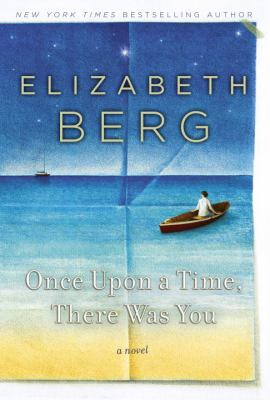 Once upon a Time, There Was You : A Novel