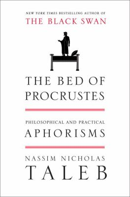 Bed of Procrustes : Philosophical and Practical Aphorisms