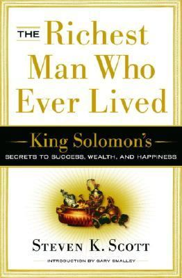 Richest Man Who Ever Lived King Solomon S Keys To Success