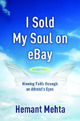 I Sold My Soul on Ebay Viewing Faith Throught an Atheist's Eyes