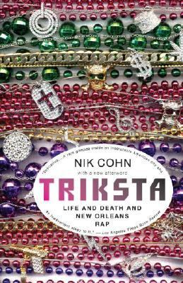 Triksta Life And Death And New Orleans Rap