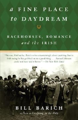Fine Place to Daydream Racehorses, Romance, And the Irish