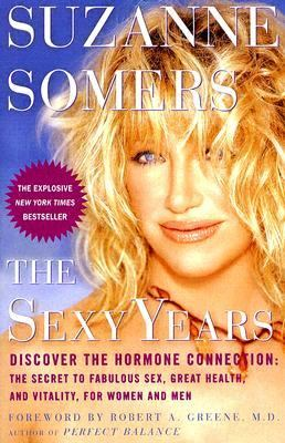 Sexy Years Discover The Hormone Connection The Secret To Fabulous Sex, Great Health, And vitality, For Women And Men