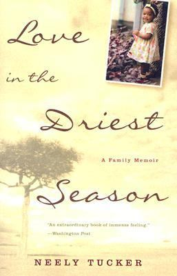 Love in the Driest Season A Family Memoir