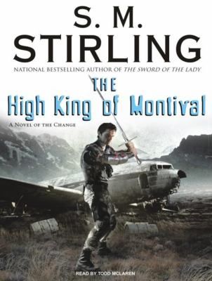 The High King of Montival: A Novel of the Change (Emberverse)