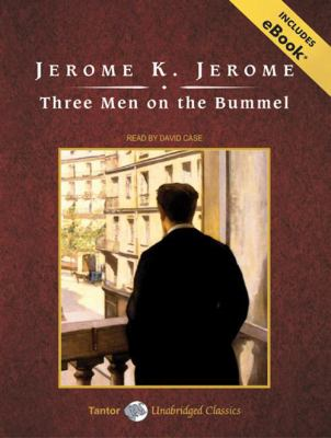 Three Men on the Bummel, with eBook (Tantor Unabridged Classics)