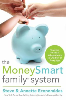 MoneySmart Family System : Teaching Financial Independence to Children of Every Age