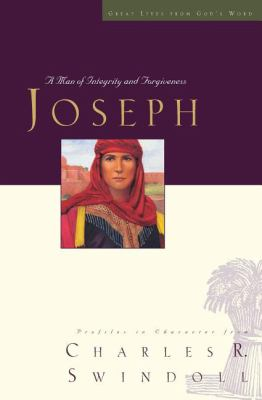 Joseph: A Man of Integrity and Forgiveness (Great Lives Series)