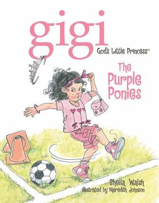 The Purple Ponies (Gigi, God's Little Princess Series)