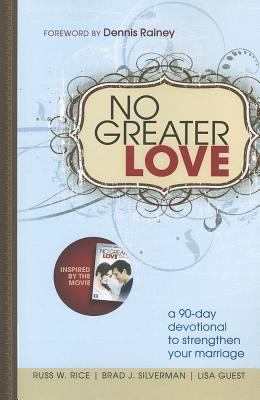No Greater Love : A 90-Day Devotional to Strengthen Your Marriage