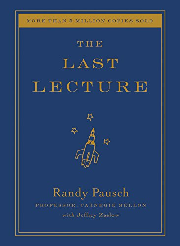 by Randy Pausch The Last Lecture [DECKLE EDGE] 1st edition
