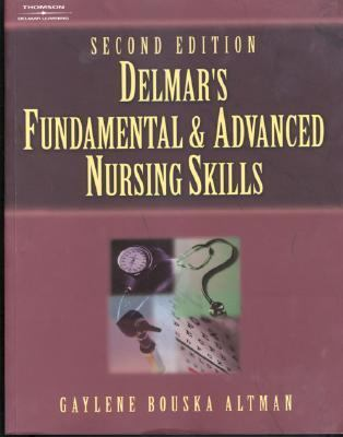Delmar's Fundamental & Advanced Nursing Skills