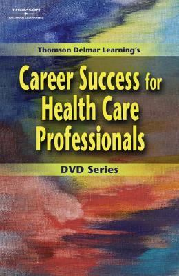 Thomson Delmar Learning's Career Success for Health Care Professionals