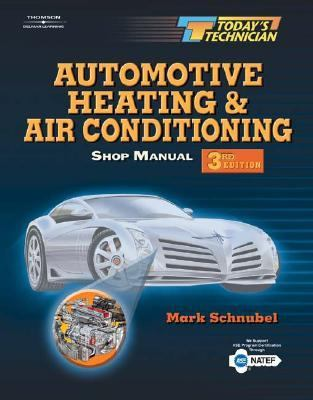 Automotive Heating & Air Conditioning Classroom Manual/Shop Manual