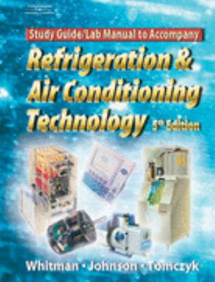 Refrigeration and Air Conditioning Technology Concepts, Procedures, and Troubleshooting Techniques
