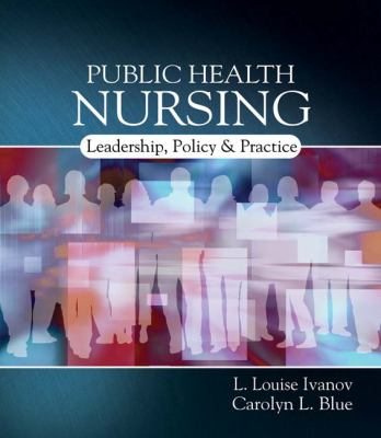 Public Health Nursing: Policy, Politics and Practice