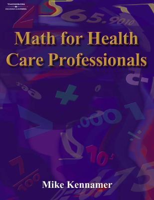 Math for Health Care Professionals (Math and Writing for Health Science)
