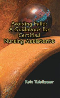 Avoiding Falls A Guidebook For Certified Nursing Assistants
