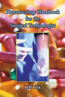 Pharmacology Handbook For Surgical Technologists